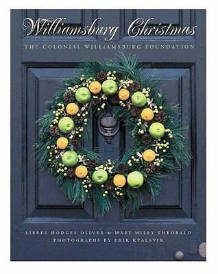 Williamsburg Christmas  The Story Of Decoration In The Colonial Capital By Libbe