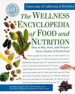 The Wellness Encyclopedia of Food and Nutrition by Sheldon Margen M.D.