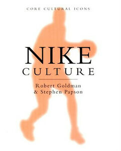 Nike Culture: The Sign of the Swoosh, Paperback, 1999