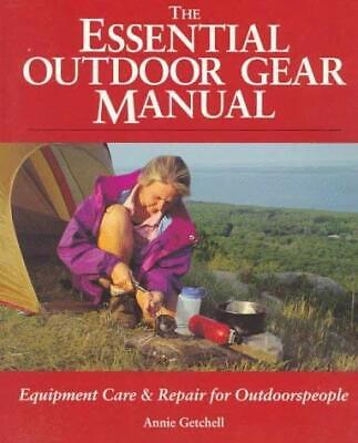Essential Outdoor Gear Manual : Equipment Care and Repair for Outdoorspeople