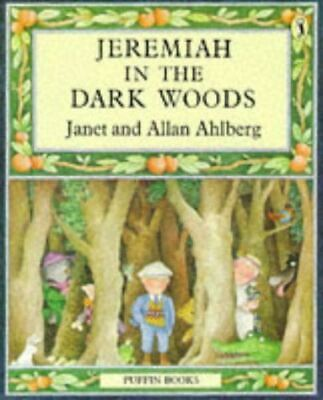 Jeremiah in the Dark Woods (Puffin Books), Ahlberg, Janet, Very Good, Paperback