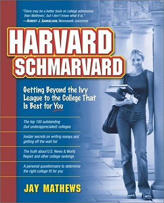 Harvard Schmarvard: Getting Beyond the Ivy League to the College That Is Best (Best Ivy League Colleges)