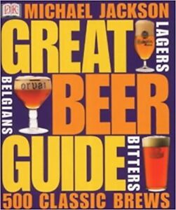 Great Beer Guide: The World's 500 Best Beers Paperback