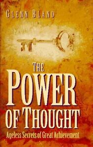 The Power of Thought: Ageless Secrets of Great Achievment