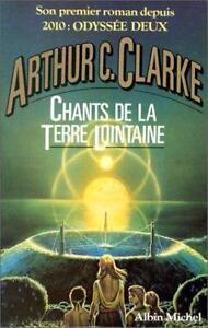 CHANTS DE LA TERRE LOINTAINE ARTHUR C. CLARKE EXCELLENT ÉTAT