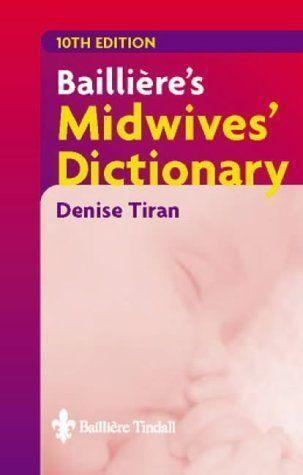 baillieres midwives dictionary 13e