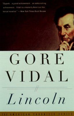 Lincoln  A Novel  The American Chronicle Series  By Gore Vidal