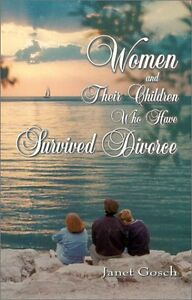Women and Their Children Who Have Survived Divorce (Janet Gosch)