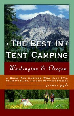 The Best in Tent Camping: Washington & Oregon : A
