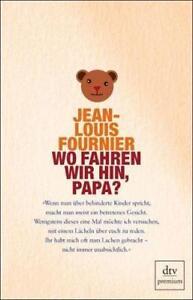 Wo-fahren-wir-hin-Papa-von-Jean-Louis-Fournier-Kinder-Behinderung