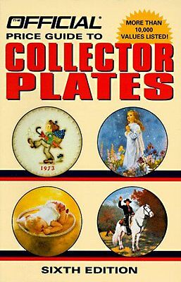 Official Price Guide to Collector Plates, 6th Edit Collector Plates Price Guide