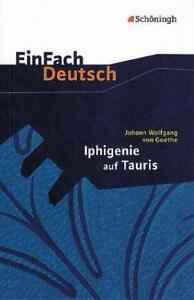 EinFach Deutsch Goethe Iphigenie auf Tauris. Gymnasium 978-3-14-022308-9 - Bonn, Deutschland - EinFach Deutsch Goethe Iphigenie auf Tauris. Gymnasium 978-3-14-022308-9 - Bonn, Deutschland