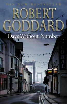 Days Without Number, Goddard, Robert, Very Good, Hardcover