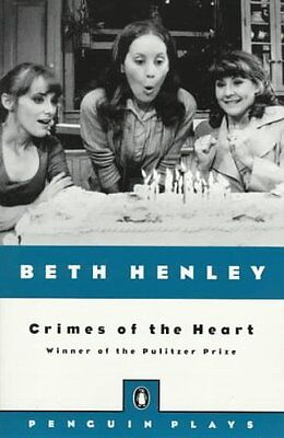 Crimes of the Heart (Plays, Penguin) by Beth Henley