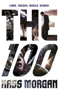 The 100 (by Kass Morgan)