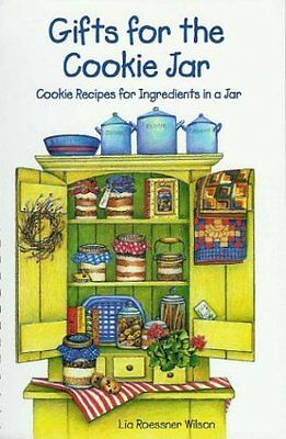 Gifts for the Cookie Jar: Cookie Recipes for Ingre Gift Jar Cookie Recipes