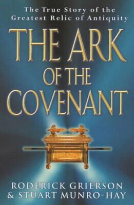 The Ark of the Covenant   The True Story of the Greatest Relic of (Story Of The Ark Of The Covenant)