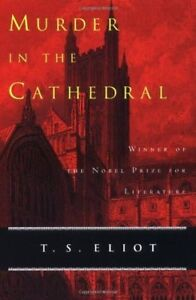 Murder in the Cathedral By T. S. Elliot