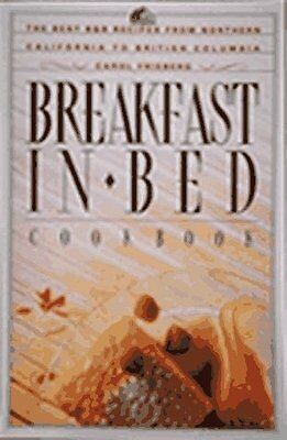 Breakfast in Bed Cookbook: The Best B&B Recipes from Northern California to (Best Breakfast In California)
