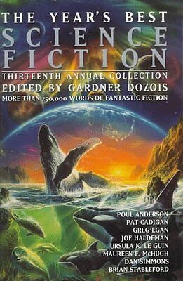 The Years Best Science Fiction  Thirteenth Annual