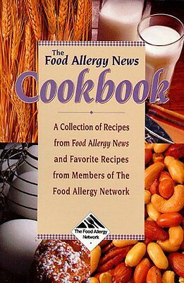 The Food Allergy News Cookbook  A Collection Of Re