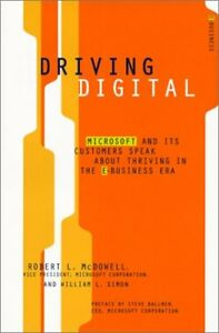 Driving Digital: Microsoft and Its Customers Speak, Bob McDowell