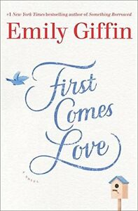Emily Griffen - First Comes Love - romance (hardcover)