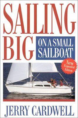 Sailing Big on a Small Sailboat