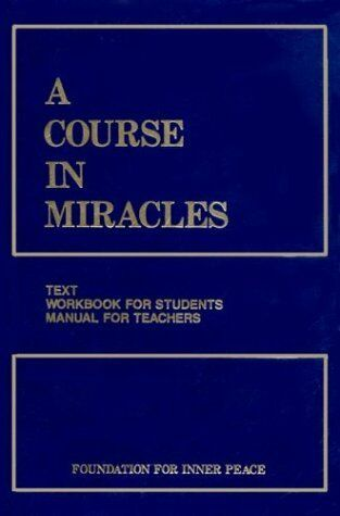 A Course In Miracles, Combined Volume: Text, Workb