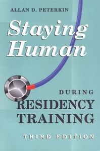 Staying Human during Residency Training by Allan D. Peterkin