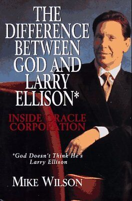 The Difference Between God And Larry Ellison   Inside Oracle Corporation By Mike