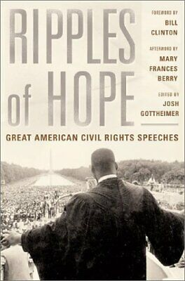 Ripples of Hope : Great American Civil Rights Speeches by Gottheimer, Joshua