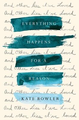 Everything Happens for a Reason 2018 by Kate Bow (**EB00KS||EMAILED**)