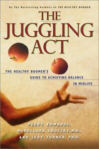 The Juggling Act: Healthy Boomer's Guide to Achieving Balance