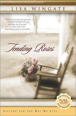 Tending Roses (Tending Roses Series, Book 1) by Lisa Wingate  - Book 1