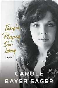 THEY'RE PLAYING OUR SONG BY CAROLE BAYER SAGER AUTOBIOGRAPHY NEW