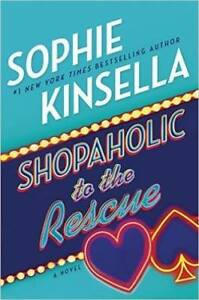 SHOPAHOLIC TO THE RESCUE -- SOPHIE KINSELLA