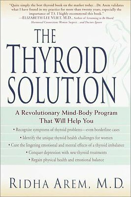 The Thyroid Solution: A Revolutionary Mind-Body Program That Will Help You by -