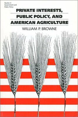 Private Interests Public Policy and American Agriculture