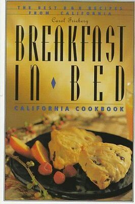 Breakfast in Bed California Cookbook: The Best B (Best Breakfast In California)