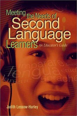 Meeting the Needs of Second Language Learners: An Educators Guide by Judith