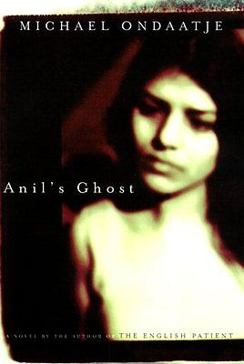 Anils Ghost by Michael Ondaatje