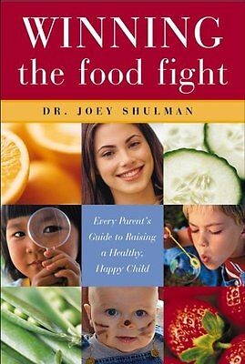 Winning the Food Fight: Every Parents Guide to Ra