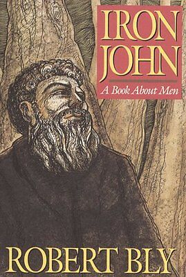 Iron John  A Book About Men By Robert Bly