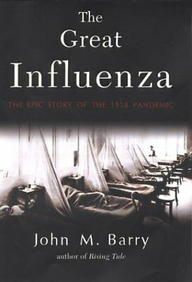The Great Influenza  The Epic Story Of The Deadlie