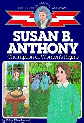 Susan B. Anthony: Champion of Womens Rights (Childhood of Famous Americans) by