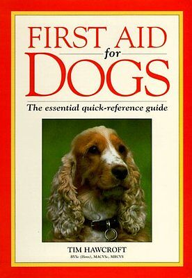 First Aid for Dogs: The Essential Quick-Reference