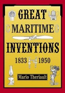 Great Maritime Inventions, 1833-1950 by Mario Theriault