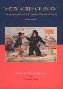A Few Acres of Snow: Documents in Pre-Confederation Canadian His