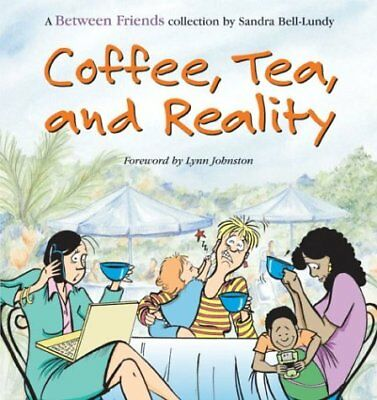 Coffee  Tea  And Reality  A Between Friends Collec